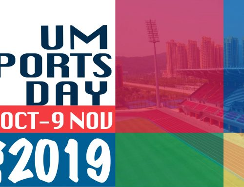 2019 UM Sports Day – Schedules and Application Details of Sports Competition, Sports Experience and Sports Performance Match